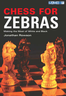Chess for Zebras: Making the Most of White and Black (BOK)