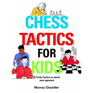 Chess Tactics for Kids (BOK)