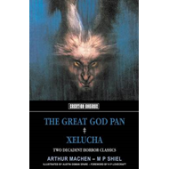 The Great God Pan & Xelucha: Two Decadent Horror Classics (BOK)