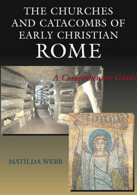 Churches and Catacombs of Early Christian Rome (BOK)