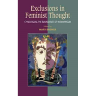 Exclusions in Feminist Thought (BOK)