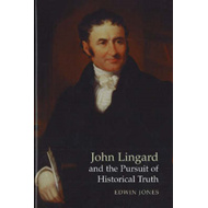 John Lingard and the Pursuit of Historical Truth (BOK)