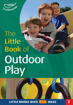 The Little Book of Outdoor Play: Little Books with Big Ideas (BOK)