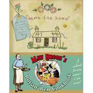 Maw Broon's But An' Ben Cookbook: A Cookbook for Every Season, Using All the Goodness of the Land (BOK)