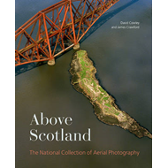 Above Scotland: The National Collection of Aerial Photography (BOK)
