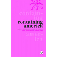 Containing America: Cultural Production and Consumption in Fifties America (BOK)