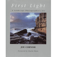 First Light: A Landscape Photographer's Journey (BOK)