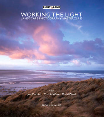 Light and Land: A Landscape Photography Masterclass (BOK)
