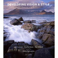 Developing Vision and Style: A Landscape Photography Masterclass (BOK)