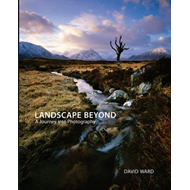 Landscape Beyond: Insights and Inspirations for Photographers (BOK)