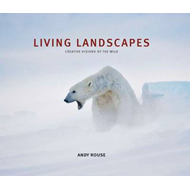 Living Landscapes: Creative Visions of the Wild (BOK)
