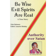 Be Wise, Evil Spirits are Real (BOK)