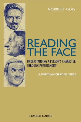 Reading the Face: Understanding a Person's Character Through Physiognomy - A Spiritual-scientific St (BOK)