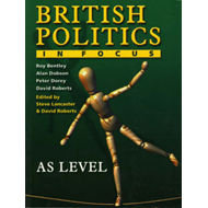 British Politics in Focus: AS Level (BOK)