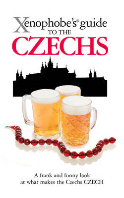 The Xenophobe's Guide to the Czechs (BOK)