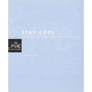 Stay Cool: A Design Guide for the Built Environment in Hot Climates (BOK)