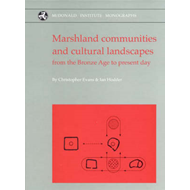 The Haddenham Project: v. 2: Marshland Communities and Cultural Landscape - From the Bronze Age to t (BOK)