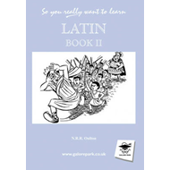 So You Really Want to Learn Latin Book II (BOK)