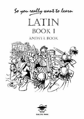 So You Really Want to Learn Latin Book I Answer Book (BOK)
