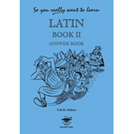 So You Really Want to Learn Latin Book II Answer Book (BOK)