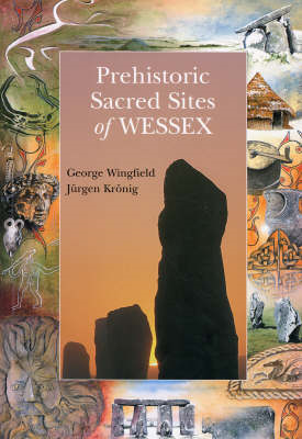 Prehistoric Sacred Sites of Wessex (BOK)