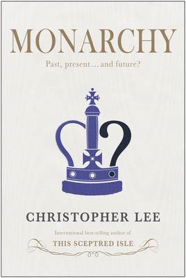 Monarchy: Past, Present...and Future? (BOK)