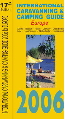 International Caravanning and Camping Guide to Europe: 2006 (BOK)