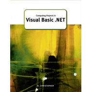 Computing Projects in Visual Basic.NET (BOK)