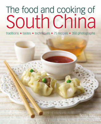 The Food and Cooking of South China: Discover the Vibrant Flavours of Cantonese, Shantou, Hakka and (BOK)
