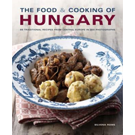 The Food and Cooking of Hungary: 65 Traditional Recipes from Central Europe in 300 Photographs (BOK)