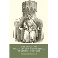 Revolt of Owain Glyndwr in Medieval English Chronicles (BOK)