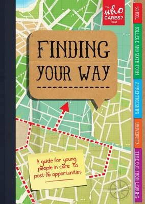Finding Your Way: A Guide for Young People in Care to Post- 16 Opportunities (BOK)