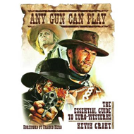 Any Gun Can Play: The Essential Guide to Euro- Westerns (BOK)