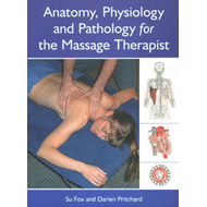 Anatomy, Physiology and Pathology for the Massage Therapist (BOK)