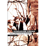 Hungarian Cinema - From Coffee House to Multiplex (BOK)