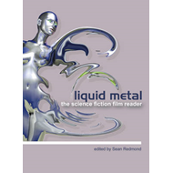Liquid Metal - The Science Fiction Film Reader (BOK)