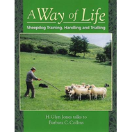 A Way of Life: Sheepdog Training, Handling and Trialling (BOK)