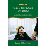You are Your Child's First Teacher: What Parents Can do with and for Their Children from Birth to Ag (BOK)