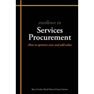 Excellence in Services Procurement: How to How to Optimise Costs and Add Value (BOK)
