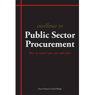 Excellence in Public Sector Procurement: How to Control Costs and Add Value (BOK)