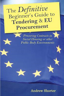 The Definitive Beginners Guide to Tendering and EU Procurement (BOK)