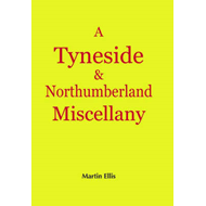 Tyneside and Northumberland Miscellany (BOK)