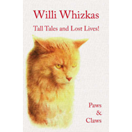 Willi Whizkas, Tall Tales and Lost Lives (BOK)