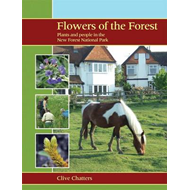 Flowers of the Forest: Plants and People in the New Forest National Park (BOK)