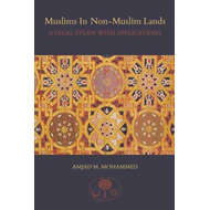 Muslims in Non-Muslim Lands: A Legal Study with Applications (BOK)