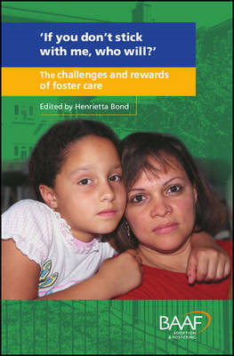 If You Don't Stick with Me, Who Will?: The Challenges and Rewards of Foster Care (BOK)