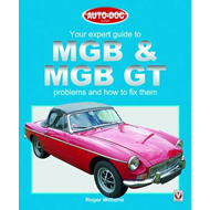 MGB and MGB GT - Your Expert Guide to Problems and How to Fi (BOK)