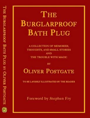 "The Burglarproof Bath Plug: A Collection of Memories, Thoughts and Small Stories Including ""The Trou (BOK)"