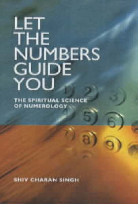 Let the Numbers Guide You: The Spiritual Science of Numerology (BOK)