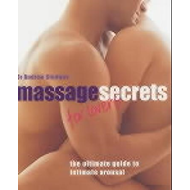 Massage Secrets for Lovers: The Ultimate Guide to Intimate Arousal (BOK)